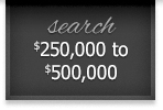 Search $250,000 to $500,000