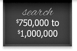 search $750,000 to $1,000,000