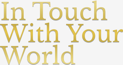 In Touch With Your World