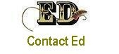 Contact Ed for additional assistance in finding your home.
