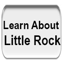 Learn About Little Rock, Community Information for Little Rock, North Little Rock, Maumelle