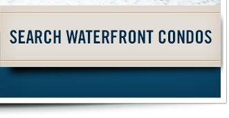 Search Waterfront Condos