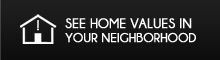 Find Home Values in Your Neighborhood
