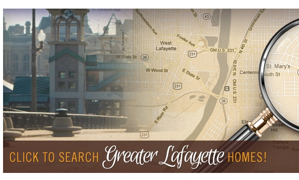 Click to Search Greater Lafayette Homes!