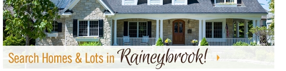 Search Homes & Lots in Raineybrook!