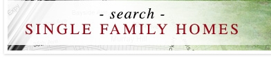 Search Single Family Homes
