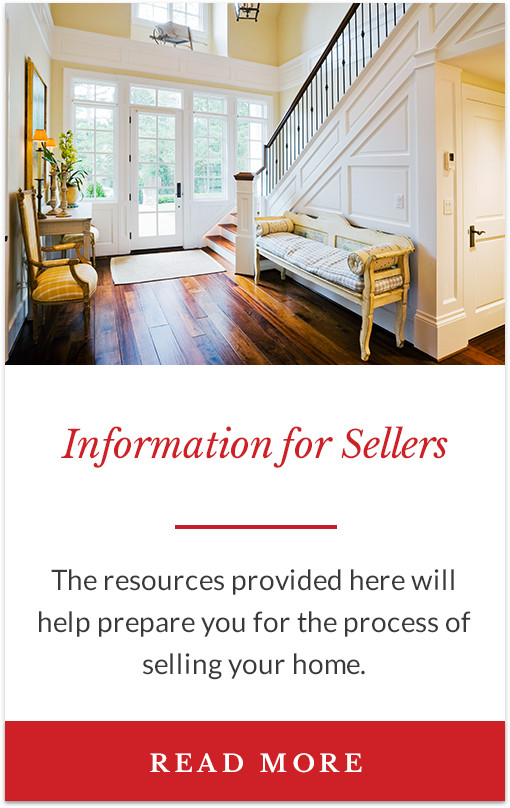 Information for Sellers - The resources provided here will help prepare you for the process of selling your home.
