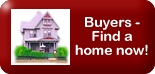 Buyers, start your search for a home now!