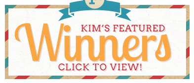 Kim's Featured Winners - Click to View