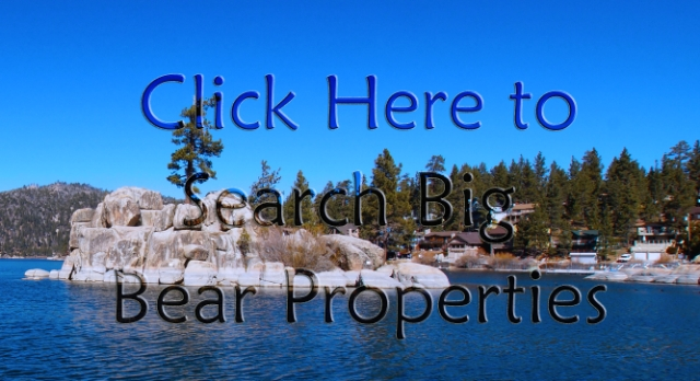 Click Here to Search for Big Bear Properties.