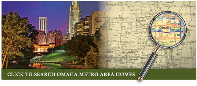 CLICK TO SEARCH OMAHA METRO AREA HOMES