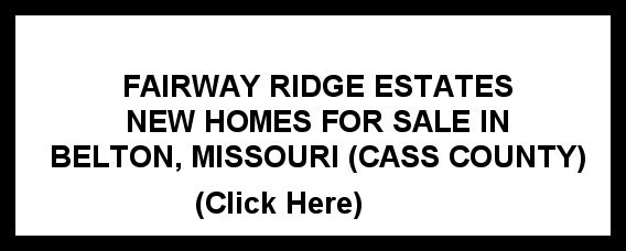 Fairway Ridge Estates New Homes For Sale in Belton, Missouri, Cass County
