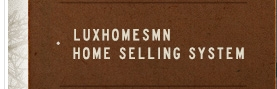 LuxHomesMN Home Selling System