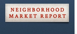 Neighborhood Market Report