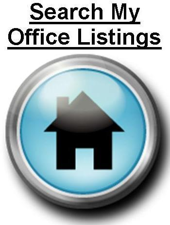 Click Here to search my office listings