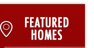 View our Featured Homes