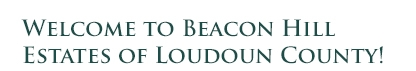 Welcome to Beacon Hill Estates of Loudoun County