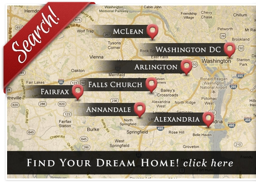 Search McLean, Washington DC, Arlington, Falls Church, Fairfax, Annandale, and Alexandria. Find Your Dream Home! click here