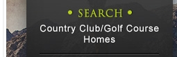 Search Country Club/Golf Course Homes