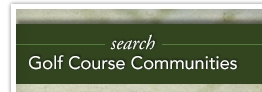 Search Golf Course Communities