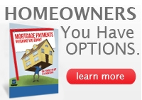 Homeowners You Have Options - Learn more click here