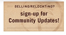 Selling or Relocating? Sign up for community updates!