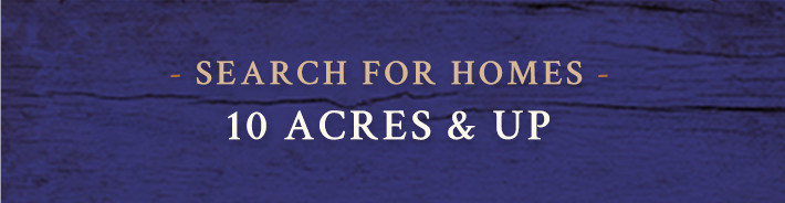 search for homes 10 acres and up